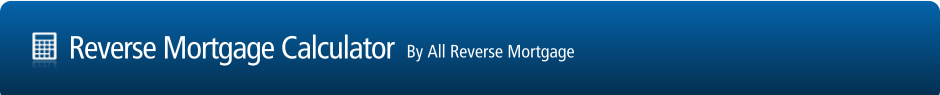 Reverse Mortgage Calculator by Allrmc.com